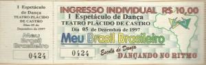 1 Espetaculo Meu Brasil brasileiro_Dancando no ritmo_1997_pecas graficas_ingresso